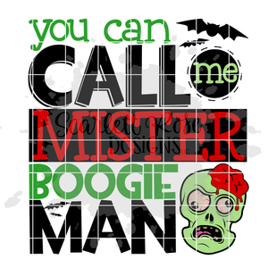 You Can Call Me Mister Boogie Man SVG