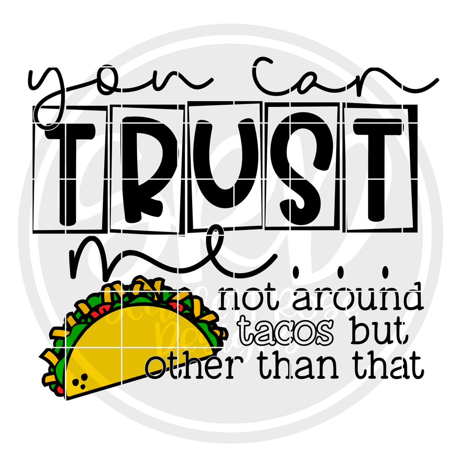 You Can Trust Me not around Tacos SVG