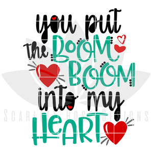 You Put The Boom Boom into my Heart SVG