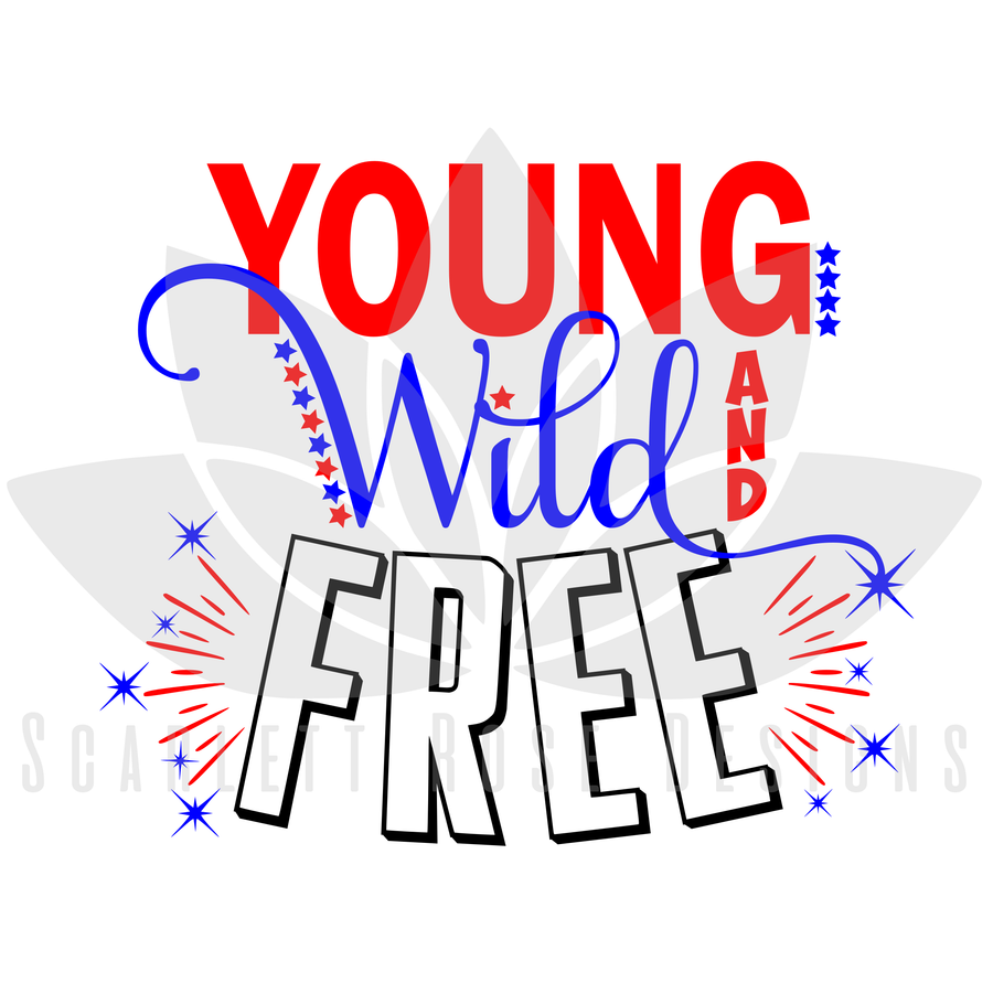 Young, Wild and Free SVG cut file, Fourth of July SVG, EPS, PNG