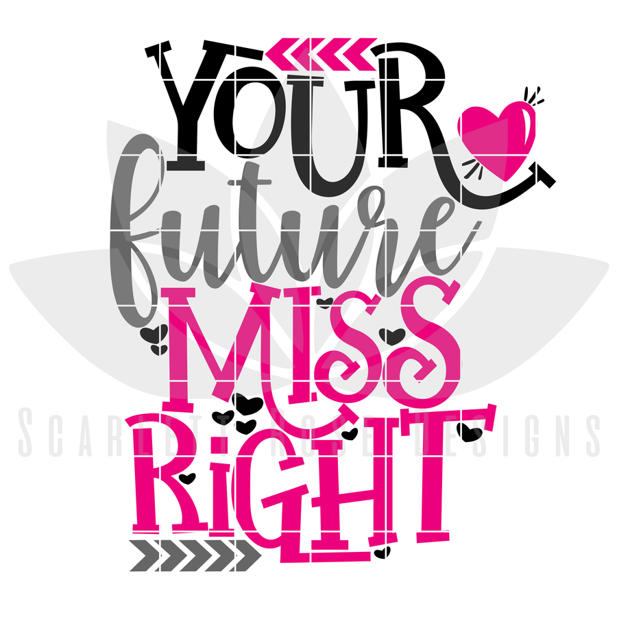 Your Future Miss Right SVG