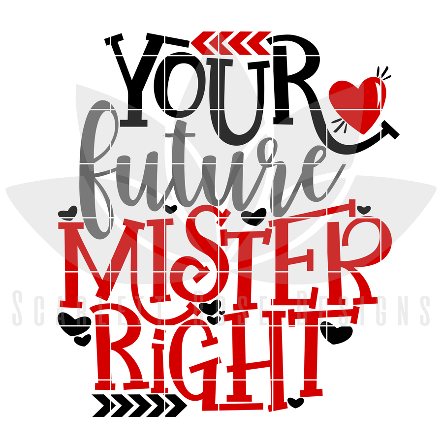 Your Future Mister Right SVG