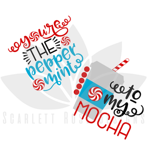 Christmas SVG, You're The Peppermint, To My Mocha, Mommy and Me cut file
