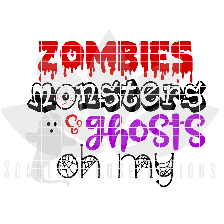 Halloween SVG, Zombies, Monsters, and Ghosts Oh My cut file