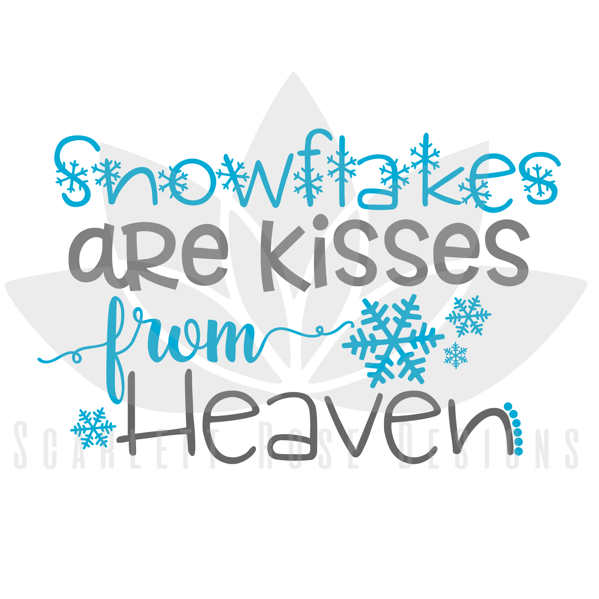 Christmas Svg Cut File Snowflakes Are Kisses From Heaven Scarlett Rose Designs