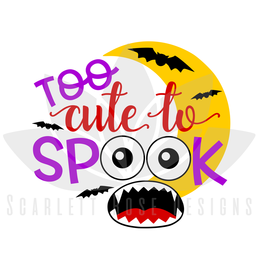 Halloween SVG, Too Cute To Spook SVG cut file