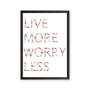 Live More Worry Less