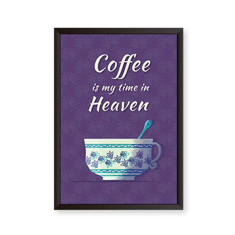 Coffee Is My Time In Heaven