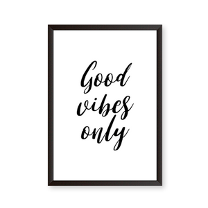 Good Vibes Only B&W - urban-karigars