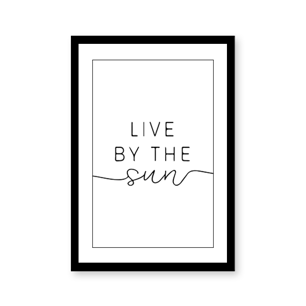 Live By the Sun Quote