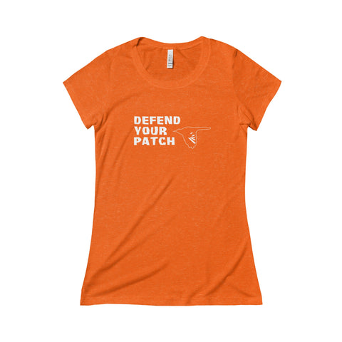 DEFEND YOUR PATCH - Women's TriBlend Tee
