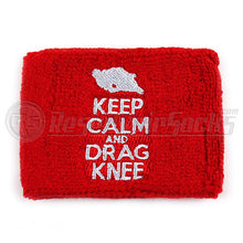 Keep Calm And Drag Knee Brake Reservoir Socks