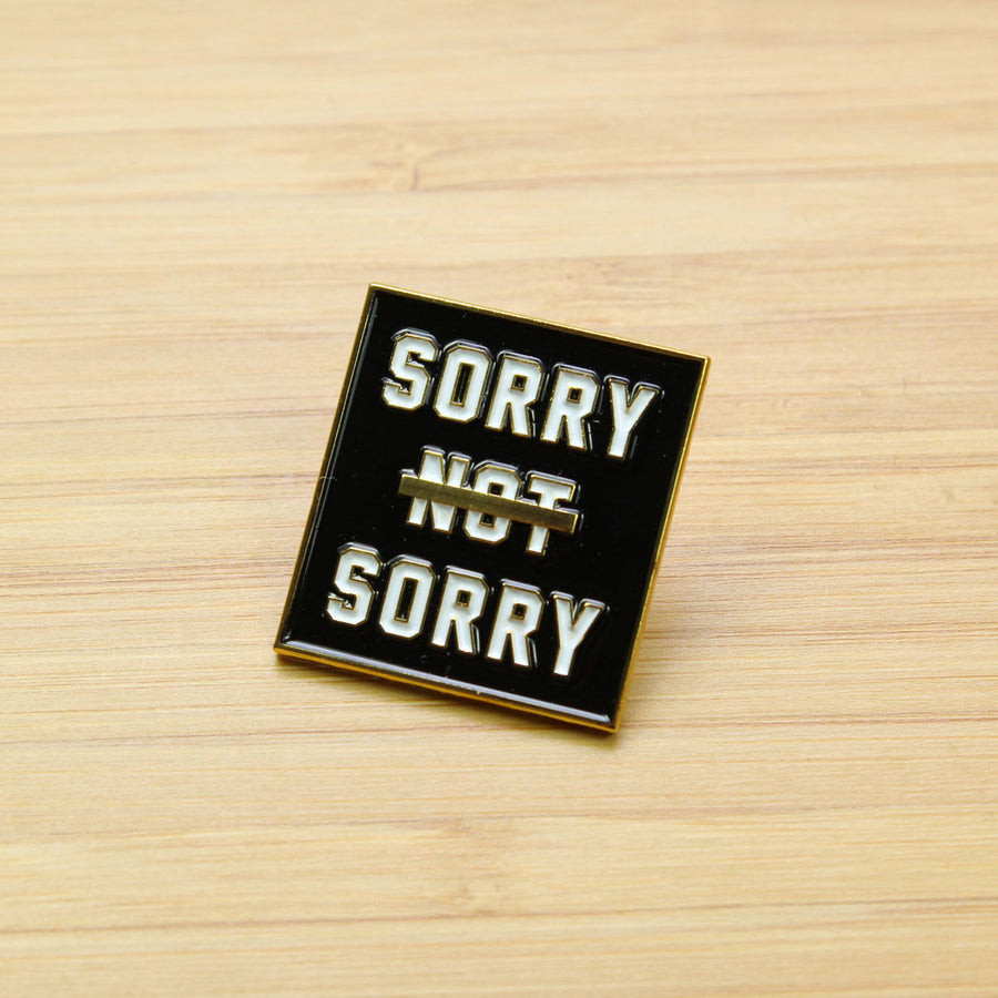 Sorry Not Sorry Enamel Pin