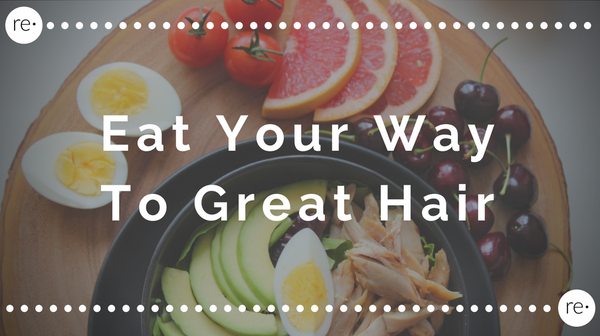Reform Beauty Blog - Eat Your Way To Great Hair