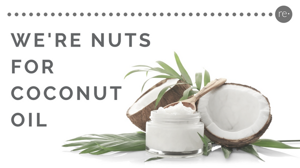 Reform Beauty Blog - We're Nuts For Coconut Oil