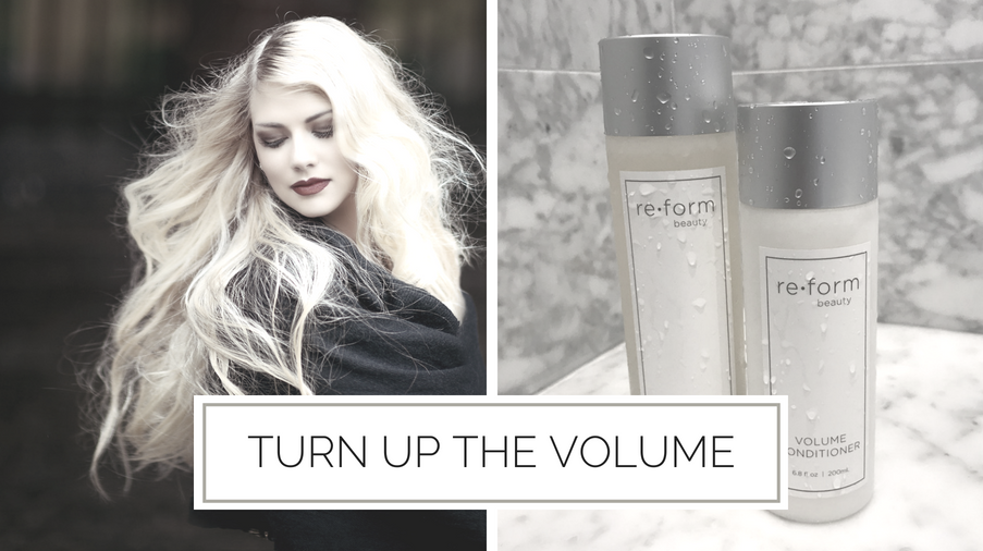 Reform Beauty Blog - Turn Up the Volume