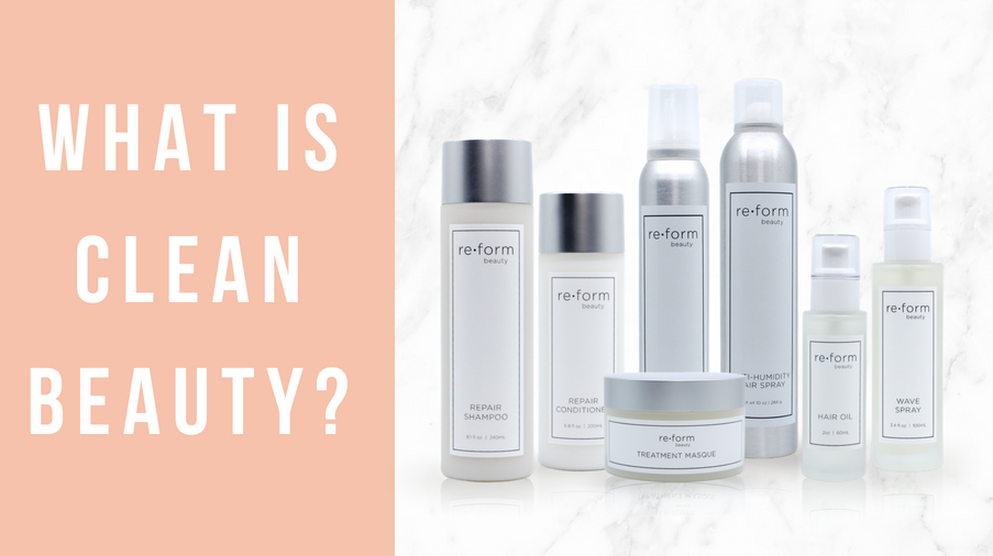 Reform Beauty Blog - What Is Clean Beauty?