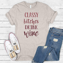 Classy Bitches Drink Wine