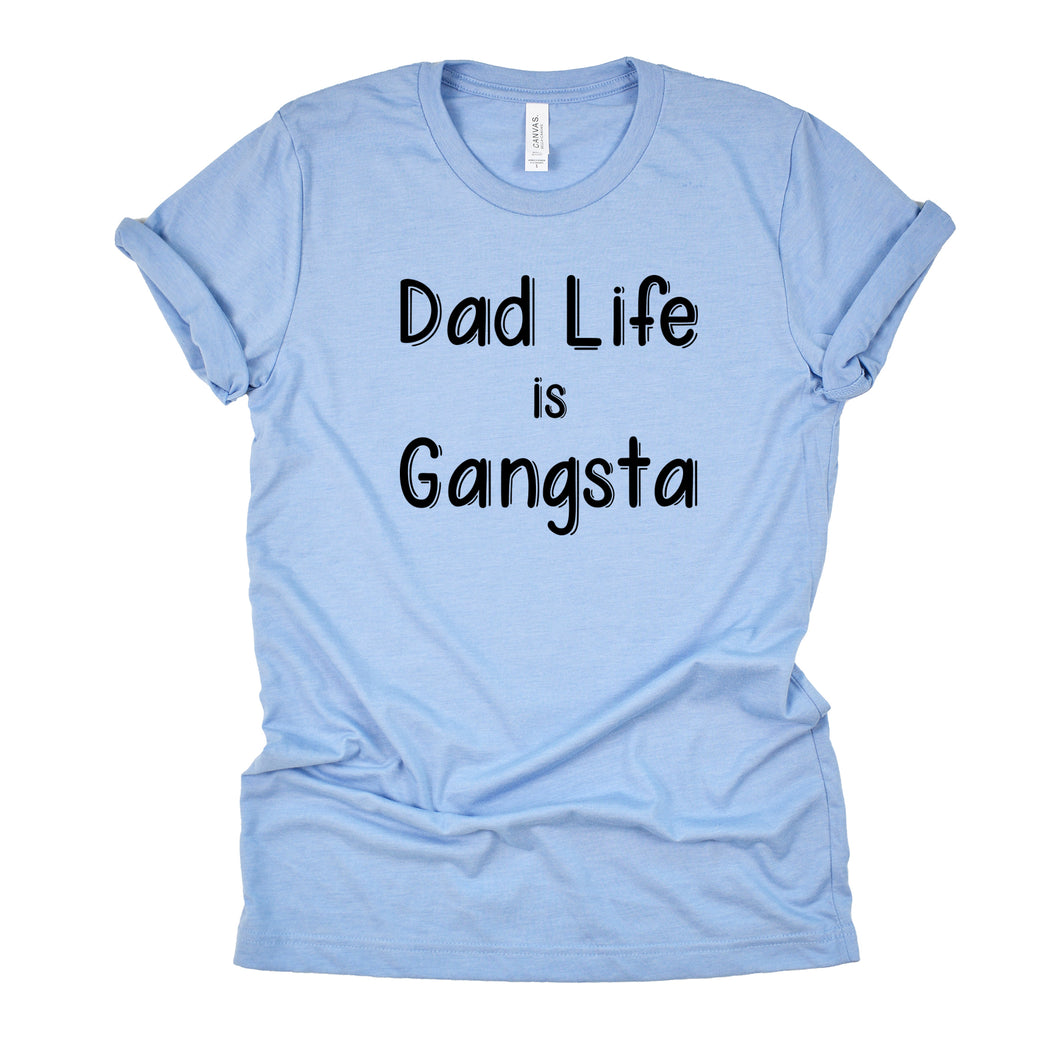 Dad Life is Gangsta