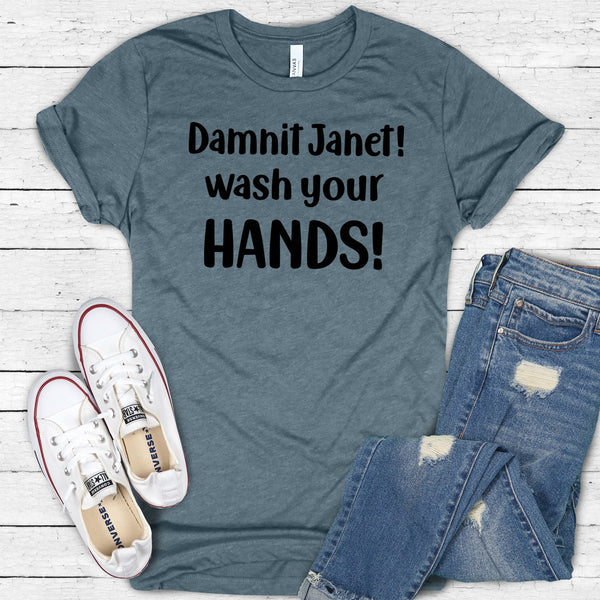 Damnit Janet! wash your HANDS!