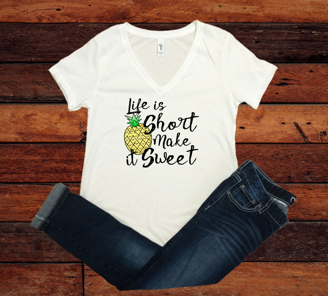 Life is Short Make it Sweet - Pineapple