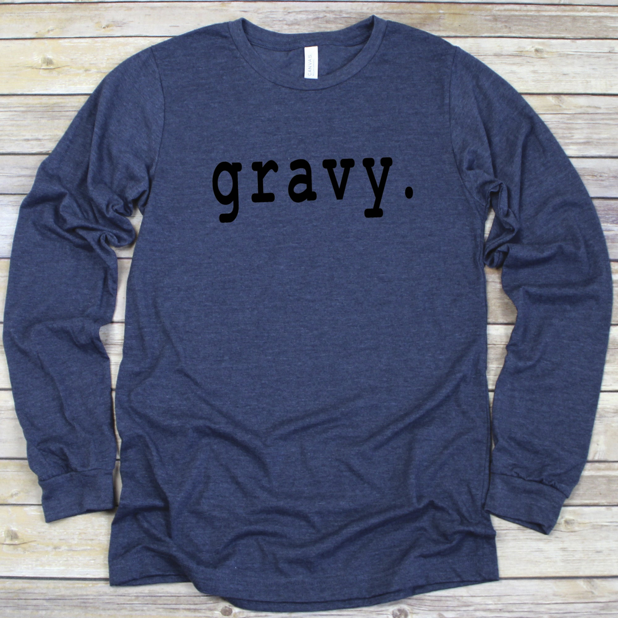 Gravy - Long Sleeve