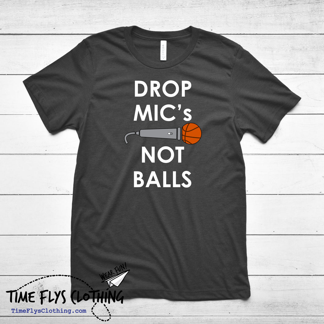 Drop Mic's Not Balls - Basketball