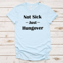 Not Sick Just Hungover