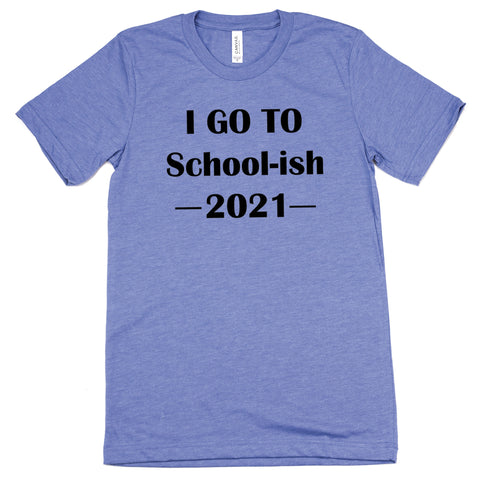 I Go To School-ish 2021