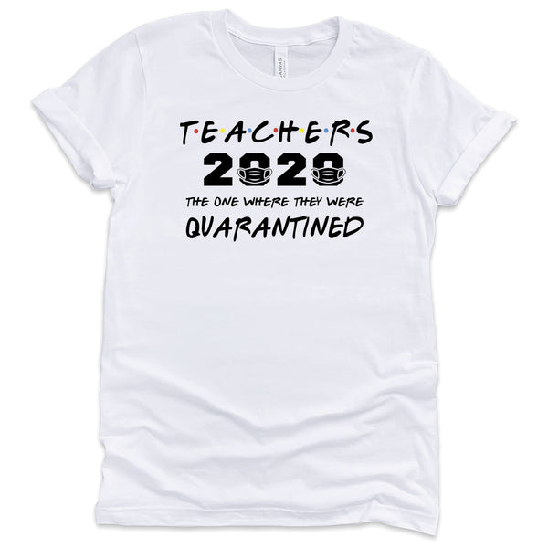 Teachers 2020 The One Where They Were Quarantined