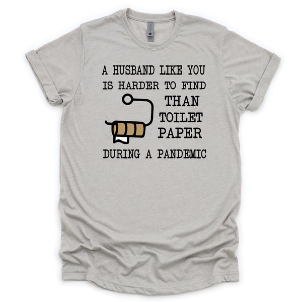 Harder To Find Than Toilet Paper T-Shirt