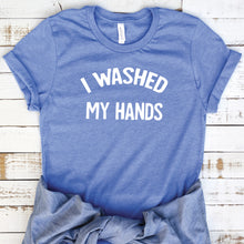 I Washed My Hands