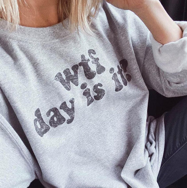 90207   Nicole WTF Day is it? Sweatshirt