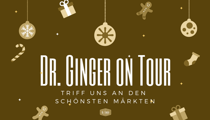 Dr. Ginger On Tour - Unsere Markttermine