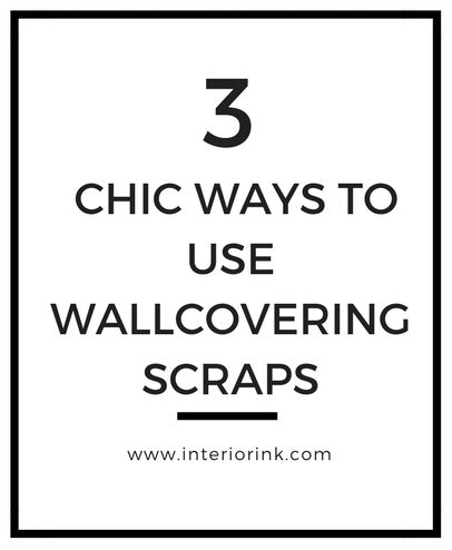 3 Chic Ways to Use Wallcovering Scraps