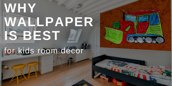 Why Wallpaper Is Best For Kids Room Décor