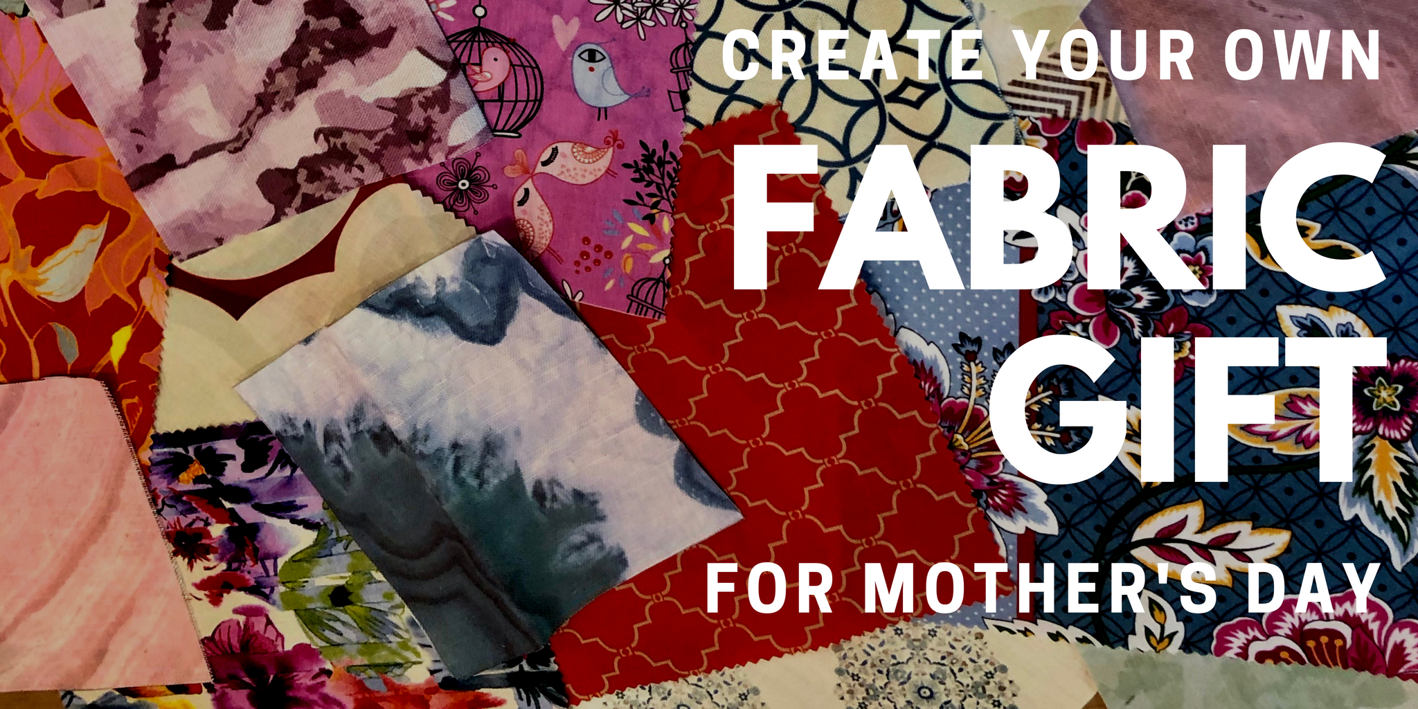 Create Your Own Fabric Gift For Mother's Day