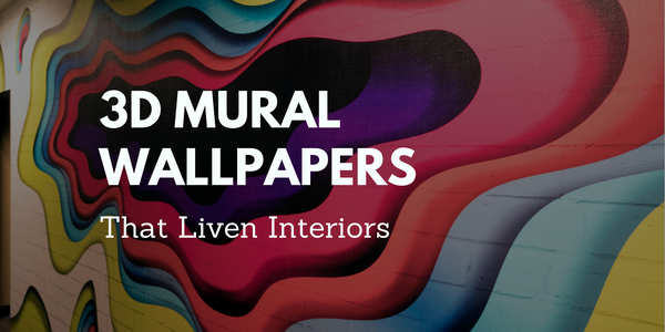 3D Mural Wallpapers That Liven Interiors