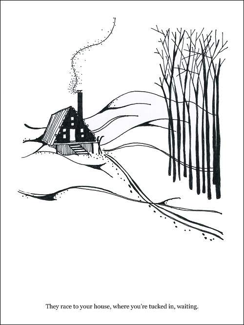 Hand drawn in black pen on white paper of a cabin or cottage among the the hills outside the forest with smoke rising out of the chimney and a trail of animal prints up to the front steps