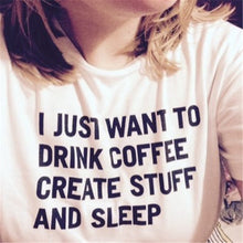 Casual Women Harajuku I JUST WANT TO DRINK COFFEE T shirt Tumblr Summer Black White Tee shirts WMT266
