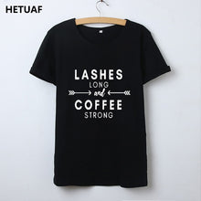 Lashes Long Coffee Strong Tshirt Women Fashion Tee Shirt Femme Hipster Graphic T Shirt Women Funny Camisetas Mujer - Beth's Closet