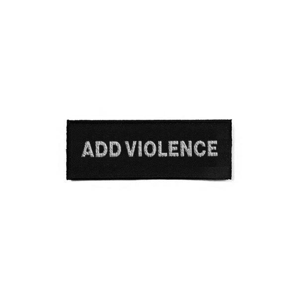 ADD VIOLENCE EMBROIDERED PATCH