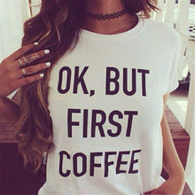 Load image into Gallery viewer, OK, BUT FIRST COFFEE New Style Women T-Shirt