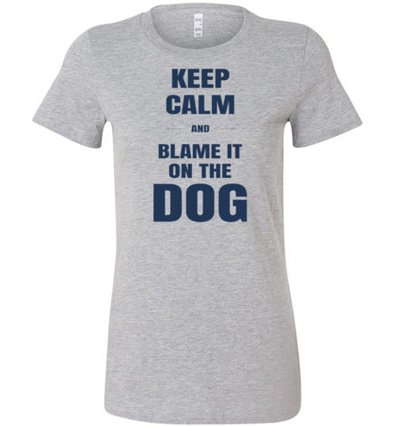 Keep Calm and Blame it on the Dog!