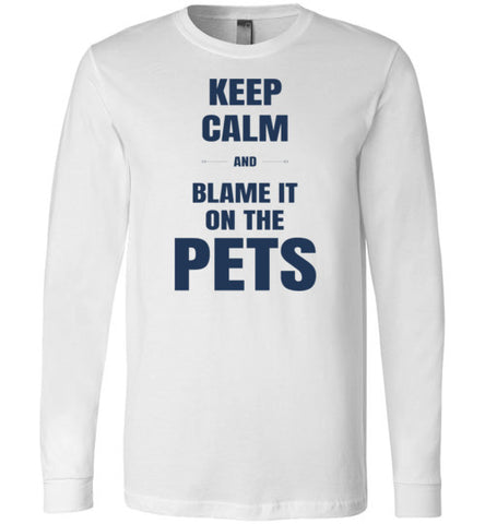 Keep Calm and Blame it on the Pets!