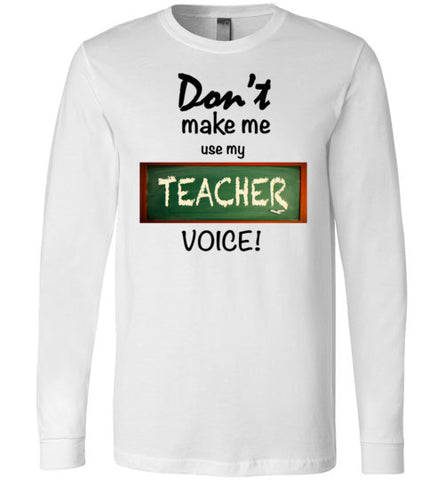 Don't Make Me Use My Teacher Voice!