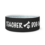 Teacher/Dog Mom Dog Bowl