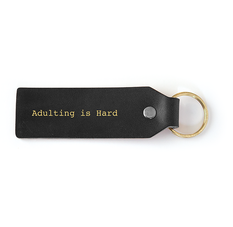 adulting is hard black leather keychain