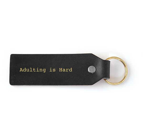 adulting is hard black leather keytag
