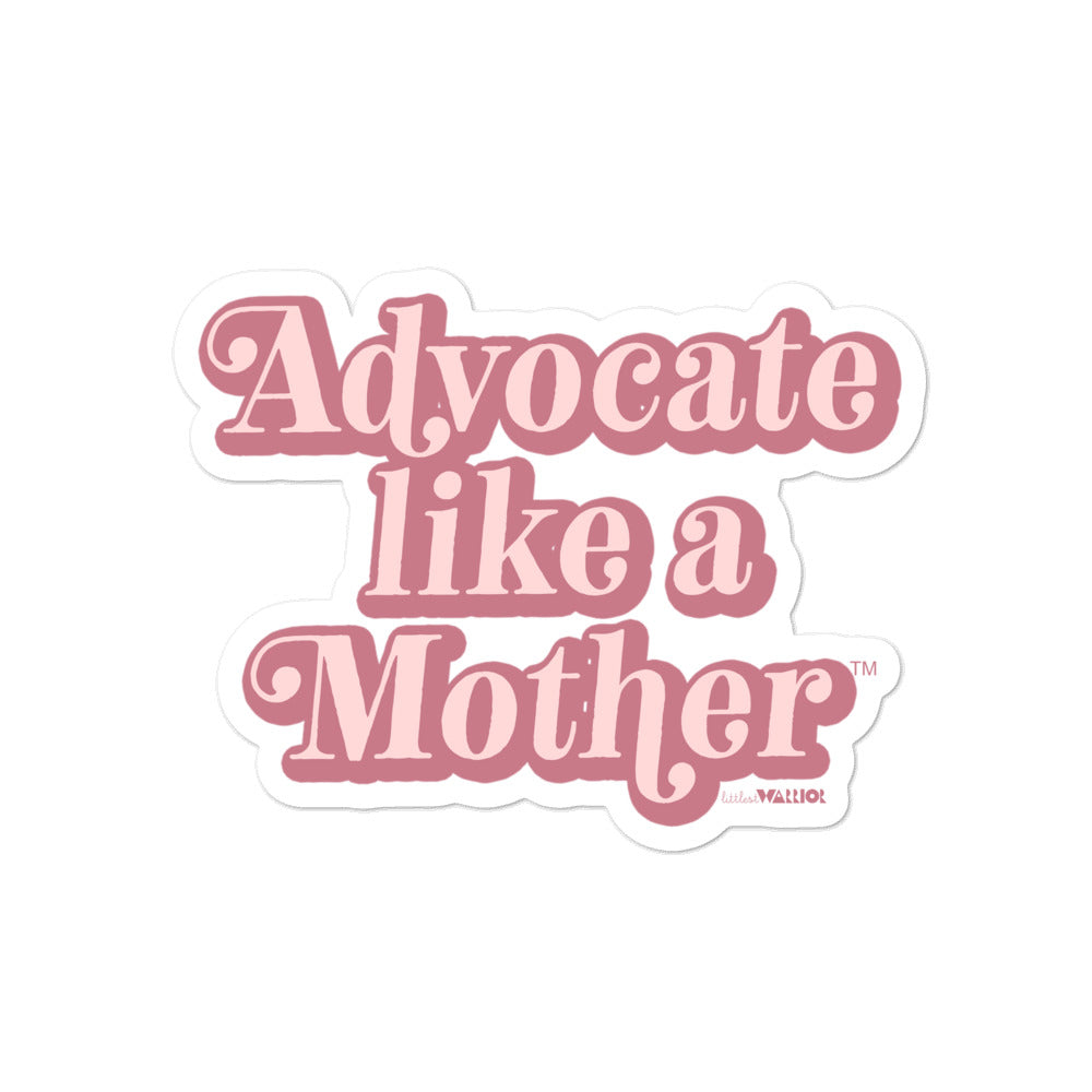 Advocate Like a Mother (Pink) Sticker